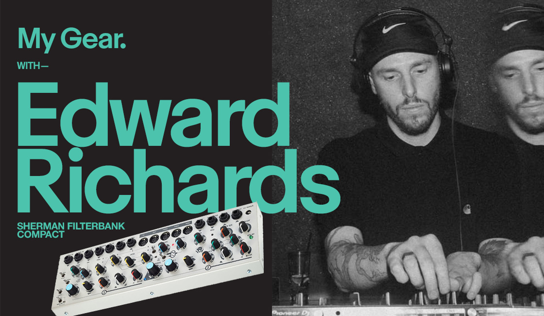 My Gear: Edward Richards