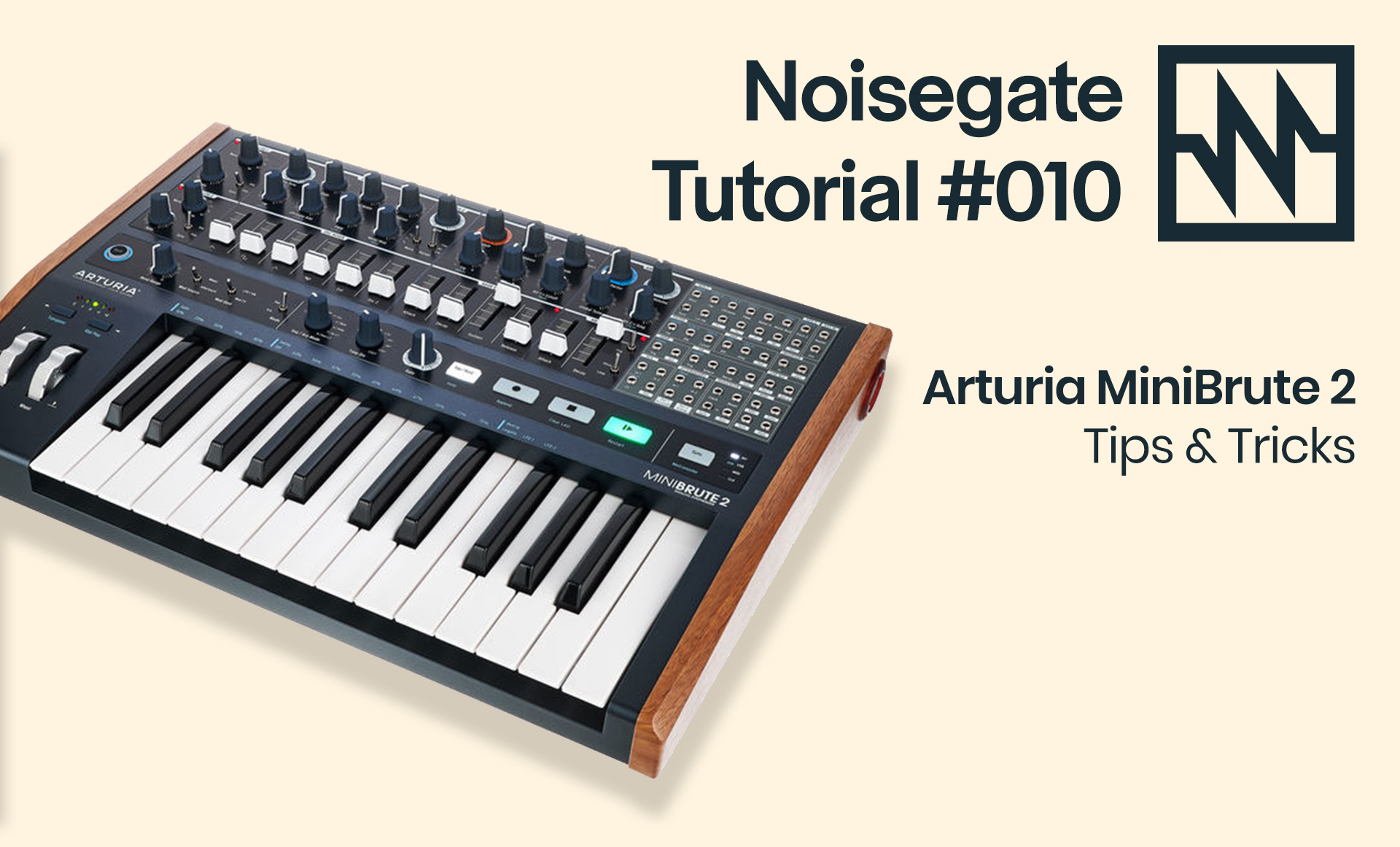 Noisegate Video Tutorial Series #010: Arturia Minibrute 2