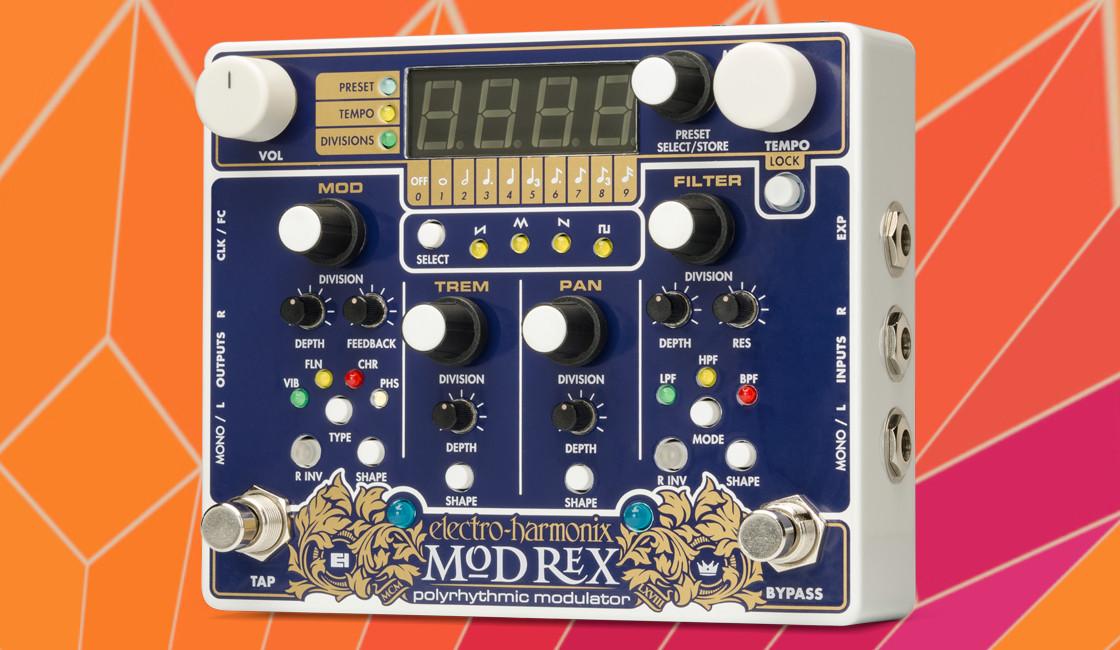 Electro-Harmonix: Mod Rex Polyrhythmic Modulator