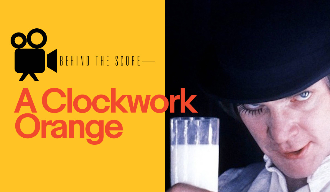 Behind the Score: A Clockwork Orange