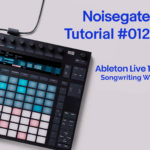 Ableton Tutorial #12 Songwriting