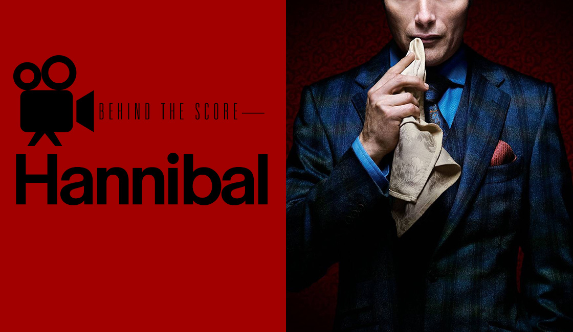 Behind The Score: Hannibal
